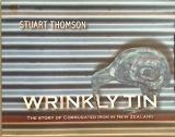 Wrinkly Tin - The Story of Corrugated Iron in New Zealand