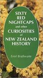 Sixty Red Nightcaps and Other Curiosities of New Zealand History