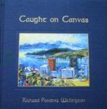 Caught on Canvas - Richard Ponder's Wellington