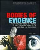 Bodies of Evidence - The Fascinating World of Science and How it Helped Solve More Than 100 True Crimes