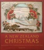 A New Zealand Christmas - Three Centuries of Kiwi Christmas Celebrations from the Alexander Turnbull Library