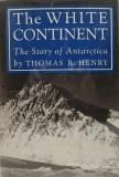 The White Continent - The Story of Antarctica
