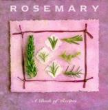 Rosemary - A Book of Recipes