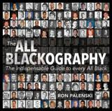 The All Blackography - The Indispensable Guide to every All Black