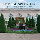 Capital Splendor - Gardens and Parks of Washington DC