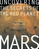 Mars: Uncovering the Secrets of the Red Planet