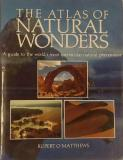 The Atlas of Natural Wonders - A guide to the world's most spectacular natural phenomena