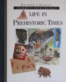 Life in Prehistoric Times - Journeys Into the Past