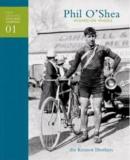 Phil O'Shea - Wizard on Wheels (NZ Cycling Legends 01)