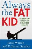 Always the Fat Kid - The Truth About the Enduring Effects of Childhood Obesity