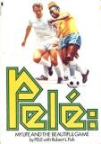Pele - My Life and the Beautiful Game