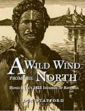 A Wild Wind from the North: Hongi Hika's 1823 Invasion of Rotorua