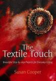 The Textile Touch: Beautfiul Step-by-step Projects for Everyday Living