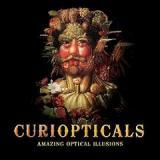 Curiopticals Amazing Optical Illusions