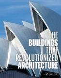 Buildings that Revolutionized Architecture