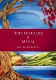 Huia Histories of Maori - Nga Tahuhu Korero