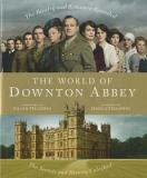 The World of Downton - The Rivalry and Romance Revealed, the Secrets and History Unlocked