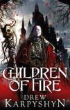 Children of Fire - The Chaos Born Book One
