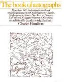 The Book of Autographs - More than 1000 Fascinating Facsimiles of Original Signatures