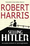 Selling Hitler - His Classic Account of the Hitler Diaries
