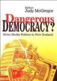 Dangerous Democracy? News Media Politics in New Zealand