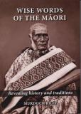 Wise Words of the Maori: Revealing History and Traditions