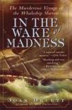 In the Wake of Madness - The Murderous Voyage of the Whaleship Sharon