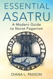 Essential Asatru: A Modern Guide to Norse Paganism