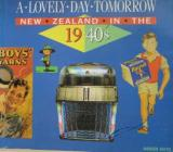A Lovely Day Tomorrow : New Zealand in the 1940s