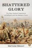 Shattered Glory - The New Zealand Experience at Gallipoli and the Western Front
