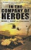 In the Company of Heroes - The True Story of the Black Hawk Pilot, Shot Down, Captured and Tortured