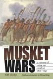 The Musket Wars - A History of Inter-Iwi Conflict 1806-1845