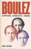 Boulez - Composer, Conductor, Enigma