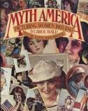 Myth America: Picturing Women 1865-1945