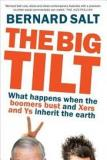 The Big Tilt - What Happens When the Boomers Bust and Xers and Ys Inherit the Earth