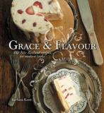 Grace and Flavour - Old New Zealand Recipes for Modern Cooks