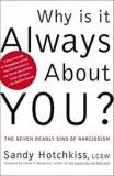 Why is It Always About You? The Seven Deadly Sins of Narcissism