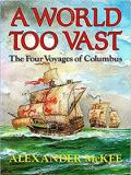 A World Too Vast - The Four Voyages of Columbus