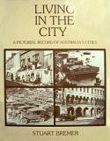 Living in the City - A Pictorial Record of Australia's Cities