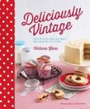 Deliciously Vintage - Sixty Beloved Cakes and Bakes that Stand the Test of Time