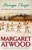 Strange Things - The Malevolent North in Canadian Literature