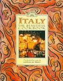 The Best of Italy the Beautiful Cookbook - One Hundred Best Recipes