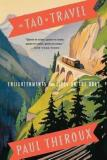 The Tao of Travel - Enlightenments from Lives on the Road