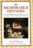 Memorable Dinners - Portenous, Outrageous, Exuberant - Recollected by the Rich and Rare