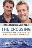 The Crossing - Conquering the Atlantic in the World's Toughest Rowing Race