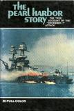 The Pearl Harbor Story - The True Account of the December 7 Attack