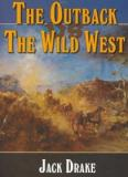 The Outback Vs the Wild West  - Volume 2 of the Wild West in Australia and America