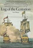 Log of the Centurion - Based on the Original Papers of Captain Philip Saumarez on Board HMS Centurion, Lord Anson's Flagship During His Circumnavigation 1740-44