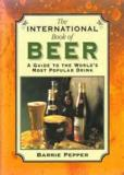 The International Book of Beer - A Guide to the World's Most Popular Drink