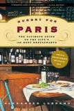 Hungry for Paris - The Ultimate Guide to the City's 102 Best Restaurants